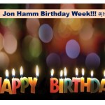 Jon Hamm Birthday Week Continues
